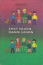Erst Sehen - Dann Gehen, ein Beschäftigungsbuch zur Verkehrserziehung für Kinder