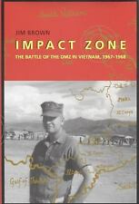 Impact Zone : The Battle of the DMZ in Vietnam, 1967-1968 by Jim Brown (2004,...