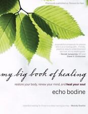 Good, My Big Book of Healing: Restore Your Body, Renew Your Mind, and Heal Your