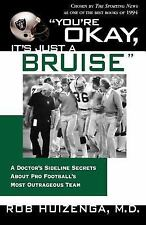"""""""You'RE Okay, it's Just a Bruise"""": A Doctor's Sideline Secrets by Rob Huizenga."""