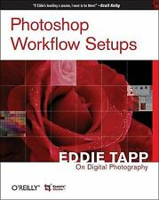 Photoshop Workflow Setups: Eddie Tapp on Digital Photography-ExLibrary
