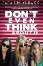 Don't Even Think about It by Sarah Mlynowski (2014, Hardcover)