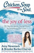 Chicken Soup for the Soul: The Joy of Less: 101 Stories about Having-ExLibrary