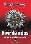 Vivir De a Dos O El Arte De Armonizar Las Diferencias (Spanish Edition)