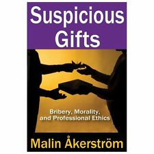 Suspicious Gifts: Bribery, Morality, and Professional Ethics