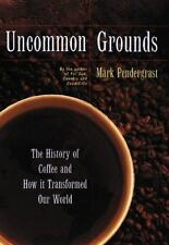Uncommon Grounds : The History of Coffee and How It Transformed Our-ExLibrary