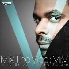 NEW - Mix The Vibe: Mr V (King Street To The Future) by Various