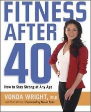 Fitness After 40: How to Stay Strong at Any Age, Wright M.D., Vonda, Good Book