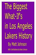 The Biggest What-If's in Los Angeles Lakers History by Matt Johnson (2013,...