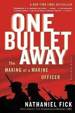 One Bullet Away : The Making of a Marine Officer by Nathaniel C. Fick (2006,...