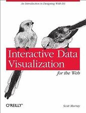 Interactive Data Visualization for the Web by Scott Murray (2013, Paperback)