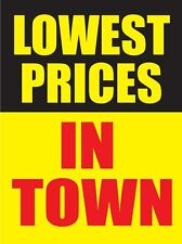 """LOWEST PRICES IN TOWN 18""""x24"""" STORE BUSINESS RETAIL PROMOTION SIGNS"""