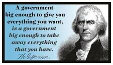 Fridge Magnet: A Gov't Big Enough To Give You What You Want... (T. Jefferson)