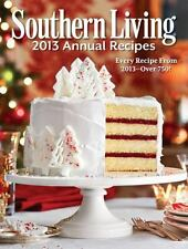 Southern Living 2013 Annual Recipes : Every Recipe from 2013 - Over 750! by The…