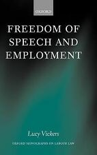 Oxford Monographs on Labour Law Ser.: Freedom of Speech and Employment by...