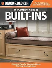 Black & Decker The Complete Guide to Built-Ins: Complete Plans for Custom Cabine