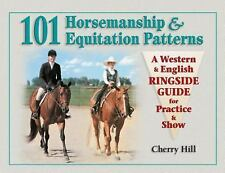101 Horsemanship & Equitation Patterns: A Western & English Ringside Guide for P