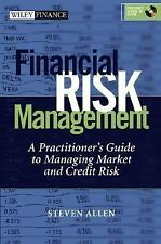 Financial Risk Management: A Practitioner's Guide to Managing Market and Credit