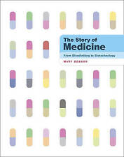 The Story of Medicine: From Bloodletting to Biotechnology by Mary Dobson...