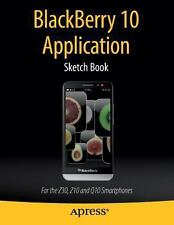 BlackBerry 10 Application Sketch Book : For the Z30, Z10 and Q10 Smartphones...
