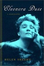 Eleonora Duse : A Biography by Helen Sheehy (2003, Hardcover - FIRST EDITION )