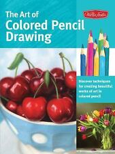 The Art of Colored Pencil Drawing: Discover Techniques for Creating Beautiful Wo