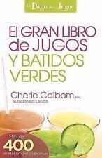 El Gran libro de jugos y batidos verdes: Ms de 400 recetas simples y deliciosas!