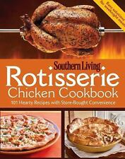 NEW Rotisserie Chicken Cookbook: 101 hearty dishes with store-bought convenience