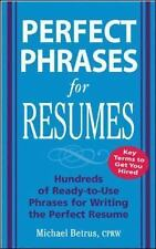 Perfect Phrases: Perfect Phrases for Resumes : Hundreds of Ready to Use Phrases