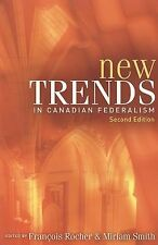 New Trends in Canadian Federalism, Second Edition