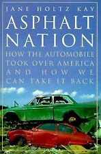 Asphalt Nation: How the Automobile Took Over America by Jane Kay 1997 Hardcover