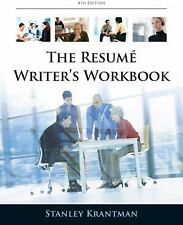 Resume Writer's Workbook: Marketing yourself Throughout the Job Search Process