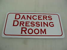 DANCERS DRESSING ROOM Sign 4 dance Strip club Man Cave Stripper Pole Ballet Tap