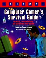 Computer Gamer's Survival Guide: Installing, Troubleshooting, and Customizing Yo