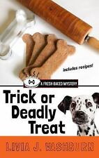 A Fresh-Baked Mystery: Trick or Deadly Treat by Livia J. Washburn (2015,...