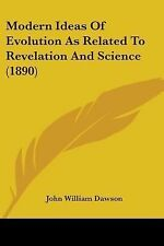 Modern Ideas of Evolution As Related to Revelation and Science by John...