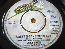 """CARLY SIMON - HAVEN'T GOT TIME FOR THE PAIN   7"""" VINYL"""