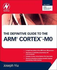 The Definitive Guide to the ARM Cortex-M0 by Joseph Yiu (2011, Paperback)