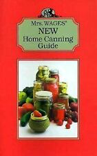 Mrs. Wages New Home Canning Guide by Kent Precision Foods Inc