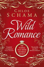 Wild Romance: The True Story of a Victorian Scandal Chloe Schama Very Good Book