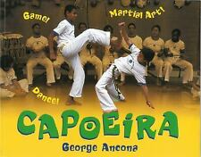 Capoeira : Game! Dance! Martial Art! by George Ancona (2014, Paperback)