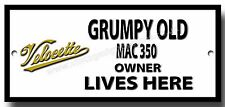 GRUMPY OLD VELOCETTE MAC 350 OWNER LIVES HERE METAL SIGN.