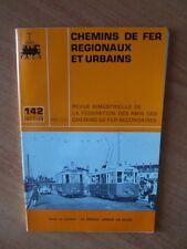 CHEMINS DE FER REGIONAUX ET URBAINS n° 142 dans ce numéro : le réseau