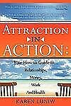 Attraction in Action : Your How to Guide to ... . relationships, money, work...