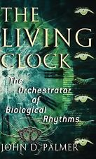 The Living Clock : The Orchestrator of Biological Rhythms -ExLibrary