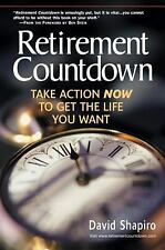 VG, Retirement Countdown: Take Action Now to Get the Life You Want, Shapiro, Dav