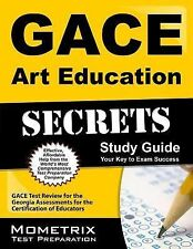 GACE Art Education Secrets Study Guide : GACE Test Review for the Georgia...