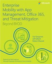 Enterprise Mobility from App Management to Threat Mitigation : Beyond BYOD by Yu