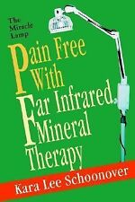 Pain Free with Far Infrared Mineral Therapy : The Miracle Lamp by Kara Lee...