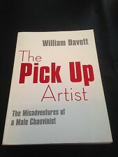 The Pick Up Artist: The Misadventures of a Male Chauvinist FREE POST